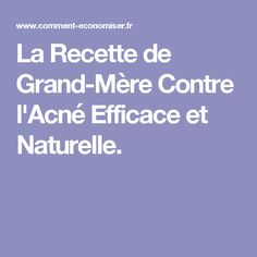 La Recette de Grand-Mère Contre l'Acné Efficace et Naturelle.
