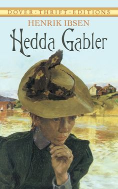 Hedda Gabler by Henrik Ibsen  This dark psychological drama was first produced in Norway in 1890 and depicts the evil machinations of a ruthless, nihilistic heroine: the infamous Hedda Gabler. Readers will discover a masterly exploration of the nature of evil, along with the potential for tragedy that lies in human frailty. A true masterpiece. #classiclit #doverthrift #ibsen #classiclit #doverthrift #ibsen