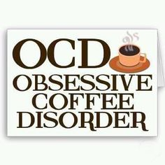 In my case it's actually iced tea . . . so I suffer from OITD.  However, I have OCD in my family.