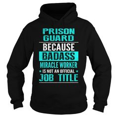 PRISON GUARD T-Shirts, Hoodies. Get It Now ==► https://www.sunfrog.com/LifeStyle/PRISON-GUARD-94445578-Black-Hoodie.html?id=41382