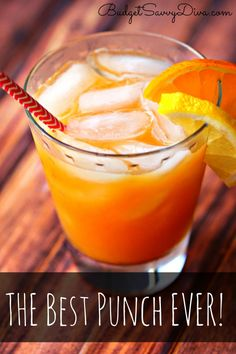 Perfection In A GLASS - Done in under 1 minute! budgetsavvydiva.com The Best Punch Ever Recipe****Awesome**** and not as sweet as punch with pineapple.
