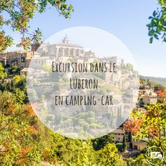Parcourez le Luberon en #campingcar ! Travel Around The World, Around The Worlds, Excursion, Road Trip, Camping Car, Europe Destinations, Sud Est, Outdoor, Provence