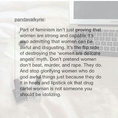 Feminism, at least for me, is recognizing people as people and giving them the respect and opportunities they earn and deserve, no matter their sex or gender, or anything else like race or sexual preference, for that matter.