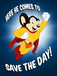 here_he_comes_to_save_the_day____mighty_mouse_by_colorfulartist86-d63lgzs