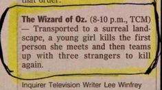The Wizard of Oz.  -  Transported to a surreal landscape, a young girl kills the first person she meets and then teams up with three strangers to kill again.
