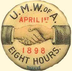 The observance of Mitchell Day every April celebrates the occasion back in 1898 when the United Mine Workers Of America gained the 40 hour week and the 8 hour day which was eventually made the standard for all working people. Harlan County, Union Logo, Coal Miners, Labor Union, Fear Of The Lord, Industrial Revolution, Vintage Buttons, American History, American Art