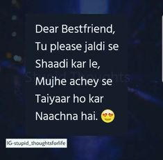 Kon kar rha h this 4 me 😍 Funny Quotes In Hindi, Best Friend Quotes Funny, Besties Quotes, Love Song Quotes, Funny True Quotes, Crazy Quotes, Girly Quotes, Friend Jokes, Truth Quotes