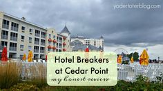Hotel Breakers at Cedar Point, located in Sandusky, Ohio- an honest review of my stay plus info about HalloWeekends.  What a great place for the whole family.