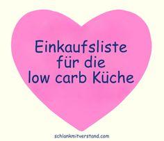 Einkaufsliste für die Low Carb Küche Wer sich nicht sicher ist, was allesfür eine gesunde und ausgewogene low carb Ernährung geeignet ist, bekommt hier eine erste Einkaufshilfe. Bei Bedarf einfach…