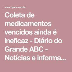 Coleta de medicamentos vencidos ainda é ineficaz - Diário do Grande ABC - Notícias e informações do Grande ABC: coleta,medicamentos,remédios,farmácias,postos,descarte