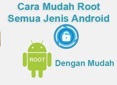 Tutorial Android Indonesia: Cara Root Dengan Mudah Semua Jenis Android Dengan ...