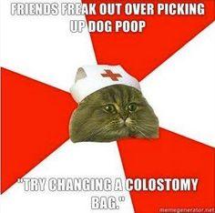 true life i'd rather change an ostomy bag than pick up dog poo though.......