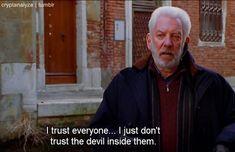 "The Italian Job: ""I trust everyone. I just don't trust the devil inside them."" - John Bridger."