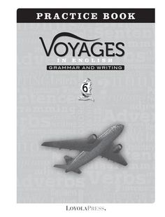 Voyages in English 2018, Practice Book, Grade 6  Voyages in English provides ample and meaningful opportunities to reinforce learned language arts concepts. The easy-to-use Practice Book is divided into two part – grammar and writing.