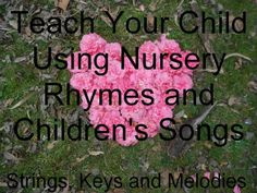 nursery rhymes, children's songs, vocabulary, math, strings keys and melodies