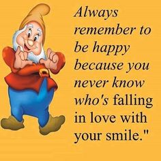 Always Remember Be Happy love quotes quotes cute quote disney happy smile cartoons happy quotes snow white