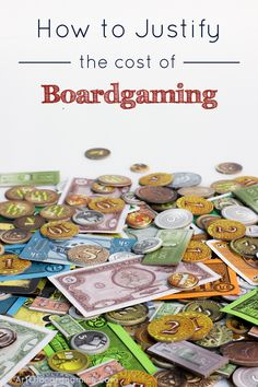 Boardgaming can be so freaking expensive. But so is golf. Crafting. Car collecting and pretty much every other single hobby out there. Great article!! (I love the game money for this image!! LOL)