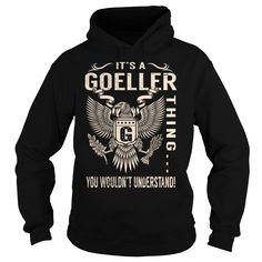 Its a GOELLER Thing You Wouldnt Understand - Last Name, Surname T-Shirt (Eagle)