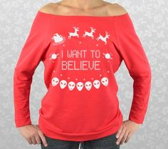 I Want To Believe - X Files Shirt - Christmas Shirt/Sweater/Sweatshirt - Off Shoulder 3/4 Sleeve Raglan. TRUE TO SIZE. XFiles Ugly Sweater. by CuteBuffy on Etsy https://www.etsy.com/listing/214620607/i-want-to-believe-x-files-shirt