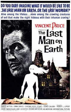 The Last Man on Earth This is the first (and still the best) adaptation of the great Richard Matheson novella, I Am Legend, directed by Ubaldo Ragona and featuring a fantastic dramatic performance by Vincent Price. Horror Movie Posters, Classic Movie Posters, Classic Horror Movies, Cinema Posters, Classic Movies, Retro Posters, Fiction Movies, Sci Fi Movies, Scary Movies