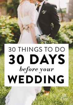 30 Things To Do 30 Days Before Your Wedding