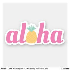Aloha - Cute Pineapple VSCO Girls Sticker