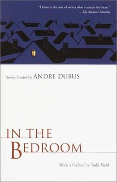 In the Bedroom, Andre Dubus