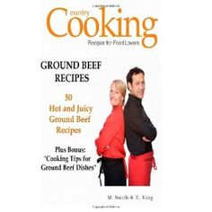 Ground Beef Recipes: 50 Hot And Juicy Ground Beef Recipes (Paperback)  http://freeappleipads.com/amapin.php?p=1475252862  1475252862