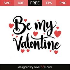 *** FREE SVG CUT FILE for Cricut, Silhouette and more *** Be my valentine