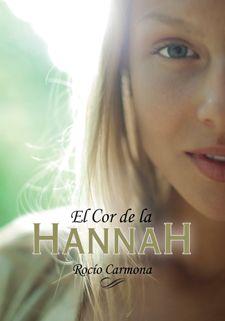 El cor de la Hannah  Rocío Carmona  La Galera
