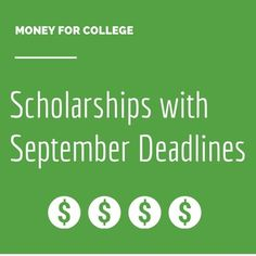 32 scholarships with September deadlines! Check them out today and apply - any little bit can help pay for college!