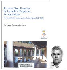 El carrer de Sant Francesc de Castelló d'Empúries i el seu entorn, de Salvador Famoso