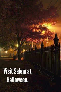Bucket List - visit Salem at Halloween. This would be AWESOME