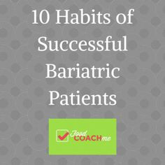 10 Habits of Successful Bariatric Patients! Do you have all ten??