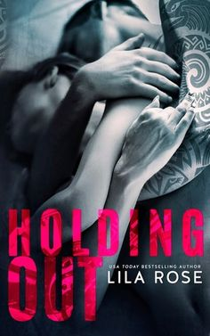 Holding Out by Lila Rose Probably not for everyone, but LOL funny for Sassy
