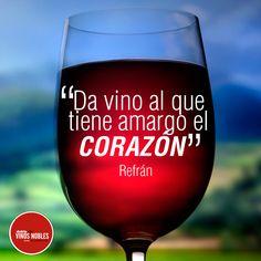 """""""Da vino al que tiene amargo el corazón"""", Refrán. #VinosNobles"""
