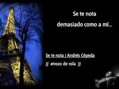 Se Te Nota - Andrés Cepeda / Letra / ..Colombia es Cepeda)) - YouTube