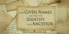 Did you know first names can be big clues in your genealogy research? Here's how they can be helpful, as well as an example of how to use them in your research... http://www.ancestralfindings.com/given-names-can-help-identify-ancestor/