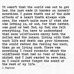 She would rather die feeling too much, than go on living numb.