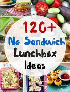 120+ No Sandwich Lunchbox Ideas | from Sunshine Momma ---- Great school lunch ideas for a picky kid, food allergies, or just lots of variety!