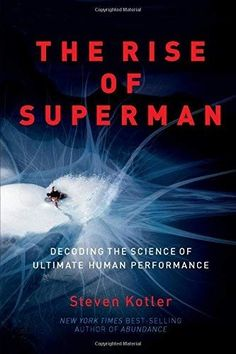 The Rise Of Superman: Decoding The Science Of Ultimate Human Performance, 2014 The New York Times Best Sellers Sports Books winner, Steven Kotler Richard Branson, Art Of Manliness Podcast, Superman Book, New Books, Books To Read, Amazon Publishing, States Of Consciousness, Thing 1, This Is A Book