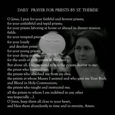 The Daily Prayer For Priests by St. Therese of the Child Jesus  O Jesus, I pray for Your faithful and fervent priests; for Your unfaithful and tepid priests; for Your priests labouring ..............Prayer Wall   DEVOTIO