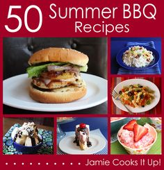 50 Summer BBQ Recipes from Jamie Cooks It Up!