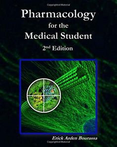 Pharmacology for the Medical Student by Dr. Erick Arden Bourassa http://www.amazon.com/dp/1512212628/ref=cm_sw_r_pi_dp_Tzoqwb0J2KENC