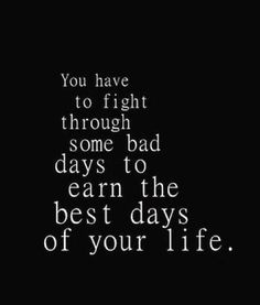 Fight for the best days of your life