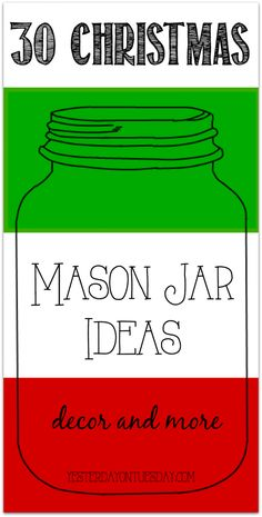 Thirty Mason Jar Ideas for Christmas including decor, gifts, crafts and more