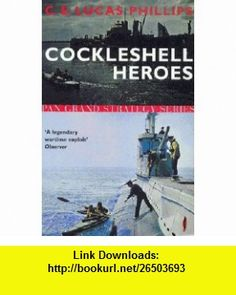 Cockleshell Heroes (Pan Grand Strategy) (9780330480697) C E Lucas Phillips , ISBN-10: 0330480693  , ISBN-13: 978-0330480697 ,  , tutorials , pdf , ebook , torrent , downloads , rapidshare , filesonic , hotfile , megaupload , fileserve