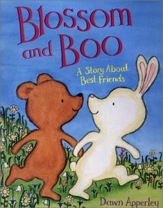 Blossom and Boo : A Story about Best Friends by Dawn Apperley http://www.amazon.com/dp/0316049638/ref=cm_sw_r_pi_dp_7g9Pvb0SV2M29