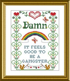 Damn it feels good to be a gangster PDF Cross-stitch pattern. I want to make this for mmy front hall.  No. I NEED to make this for my front hall :-)