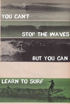 Learn to Surf...i <3 surfing(: im not good at all lol and i dont get to do it very often, so when the opportunity arises, i go out with my friends and i know its gonna be a good day :)
